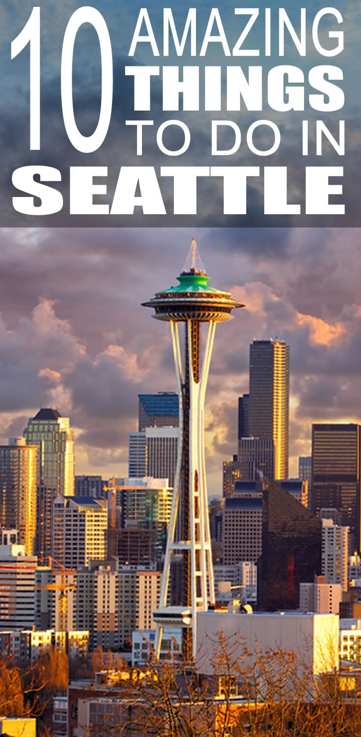 10 Amazing Things To Do In Seattle